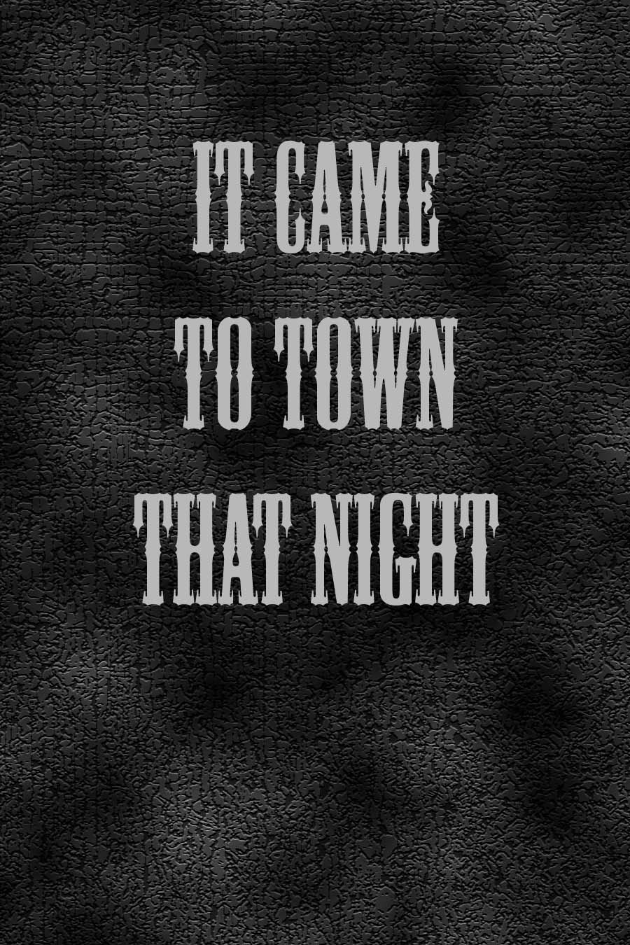 It Came to Town That Night