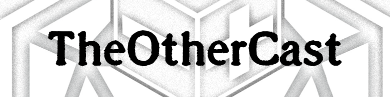 My podcast, TheOtherCast