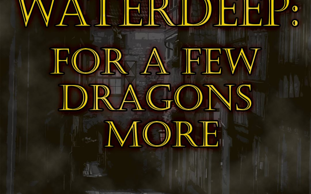 Waterdeep: For a Few Dragons More, Episode 09 – The Gralhund Estate, pt. 1